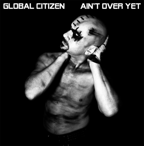GLOBAL_CITIZEN_-_AIN'T_OVER_YET_7''_COVER_1000